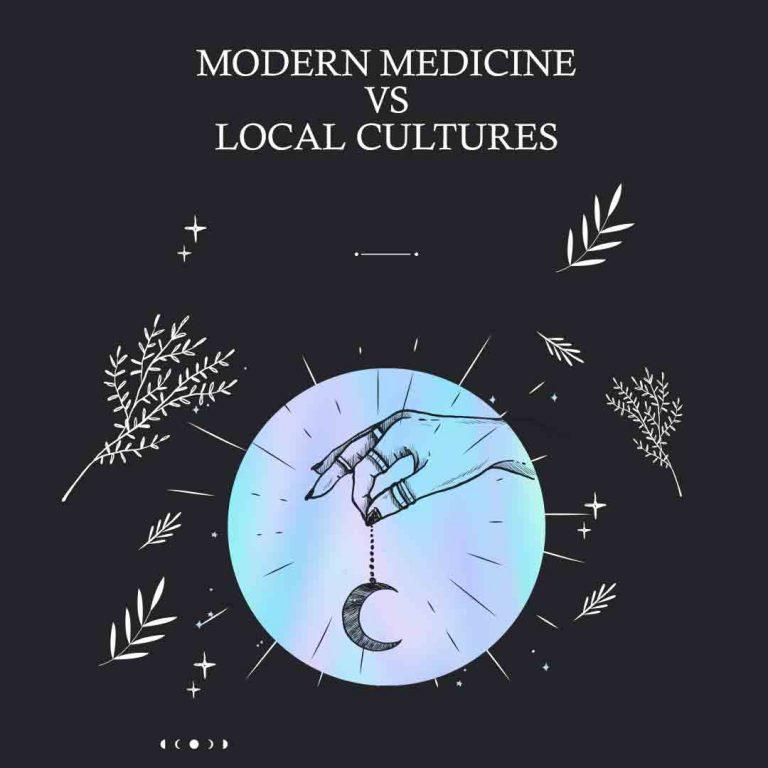 Modern Medicine vs Local Cultures